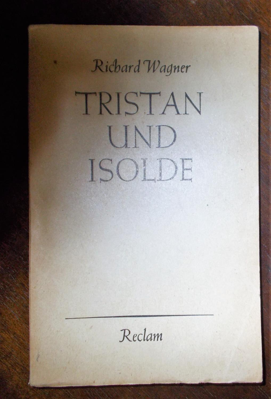 Tristan und Isolde, Mit einer Einführung von: Richard Wagner