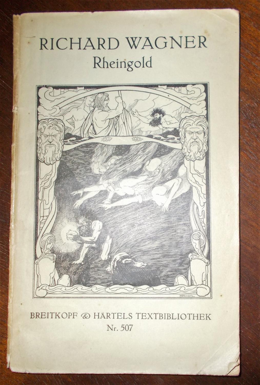 Das Rheingold: Vorabend zu dem Bühnenfestspiel Der: Richard Wagner