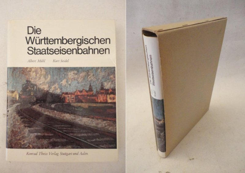 Die württembergischen Staatseisenbahnen * mit O r: Albert Mühl /