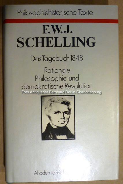Das Tagebuch 1848. Rationale Philosophie und demokratische: F. W. J.