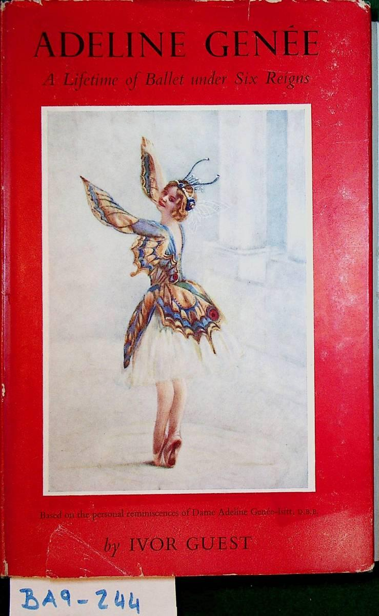 Adeline Genee; a Lifetime of Ballet under: Guest, Ivor: