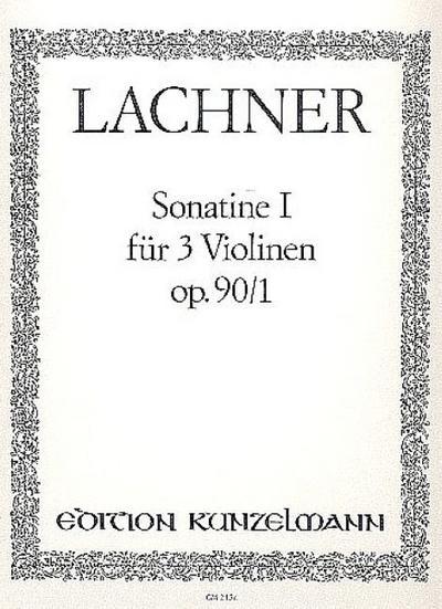 Sonatine G-Dur op.90,1für 3 Violinen : 3: Franz Paul Lachner
