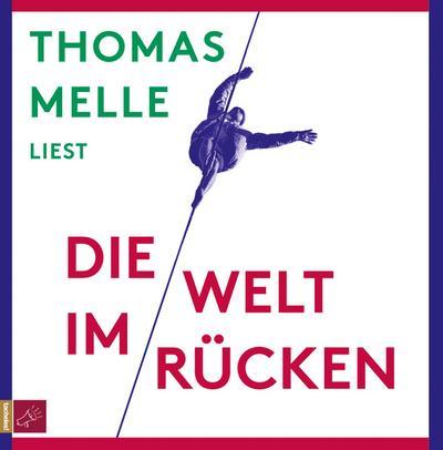 Die Welt im Rücken: Thomas Melle