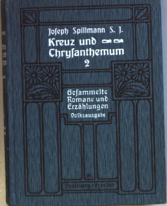Kreuz und Chrysanthemum II: eine Episode aus: Spillmann, Joseph: