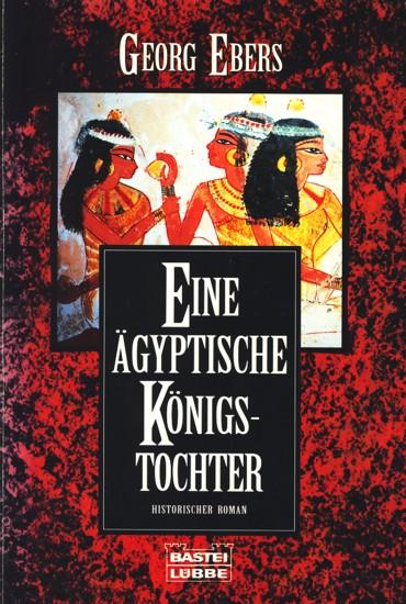 Eine ägyptische Königstochter : Historischer Roman.: Ebers, Georg: