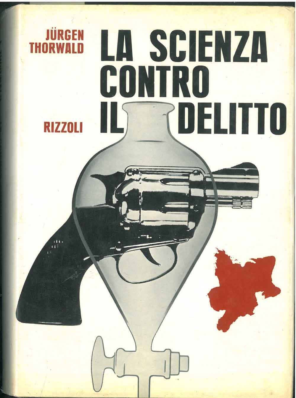 La scienza contro il delitto. La dattiloscopia,: Thorwald Jurgen