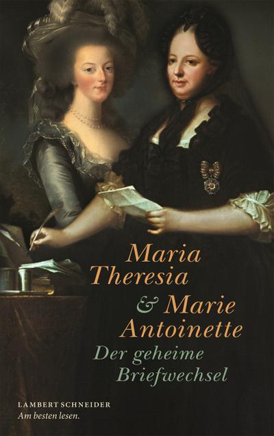 Maria Theresia und Marie Antoinette : Der geheime Briefwechsel - Paul Christoph