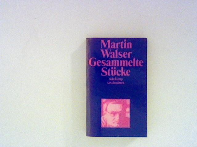 Gesammelte Stücke: Walser, Martin: