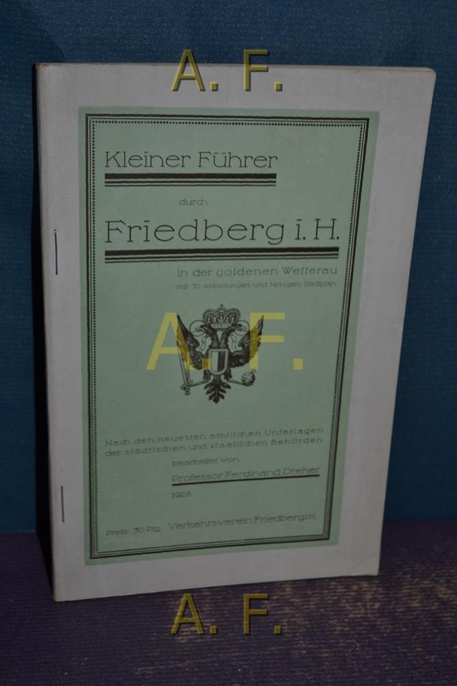 Kleiner Führer durch Friedberg i. H. in: Dreher, Ferdinand: