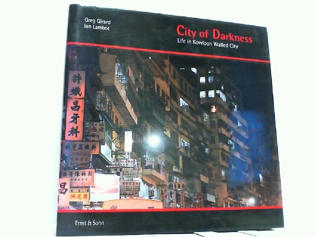 City of Darkness - Life in Kowloon: Girard, Greg and