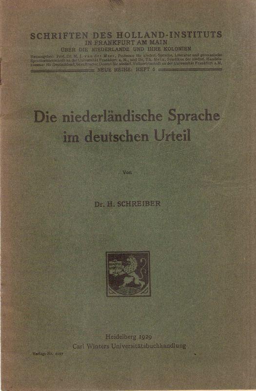 Die niederländische Sprache im deutschen Urteil. (Schriften: Schreiber, Heinrich: