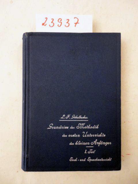 Grundriß der Methodik des ersten Unterrichts der: L. F. Göbelbecker: