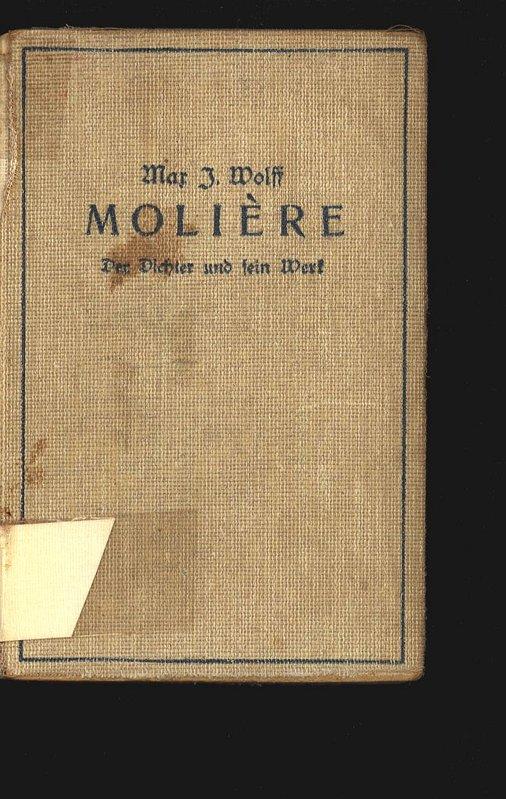 Moliere. Der Dichter und sein Werk.: Wolff, Max J.: