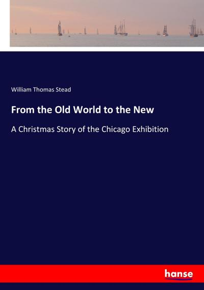 From the Old World to the New: William Thomas Stead
