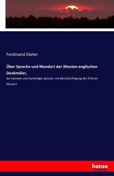 Über Sprache und Mundart der ältesten englischen: Ferdinand Dieter