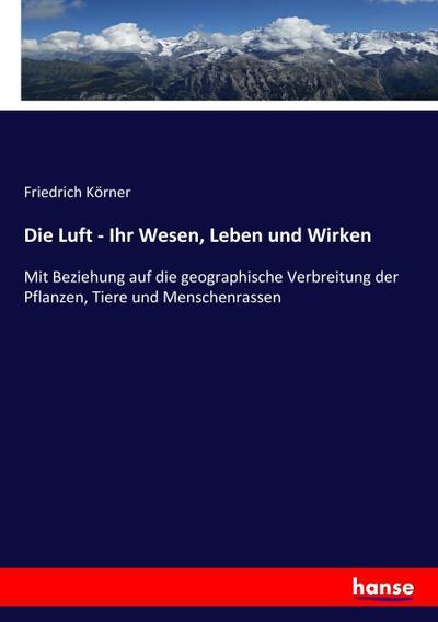Die Luft - Ihr Wesen, Leben und: Friedrich Körner