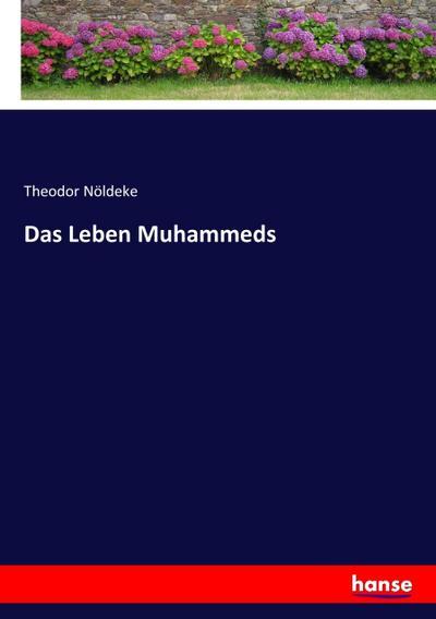 Das Leben Muhammeds: Theodor Nöldeke
