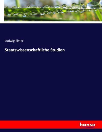 Staatswissenschaftliche Studien: Ludwig Elster