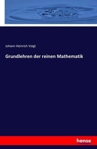 Grundlehren der reinen Mathematik: Johann Heinrich Voigt