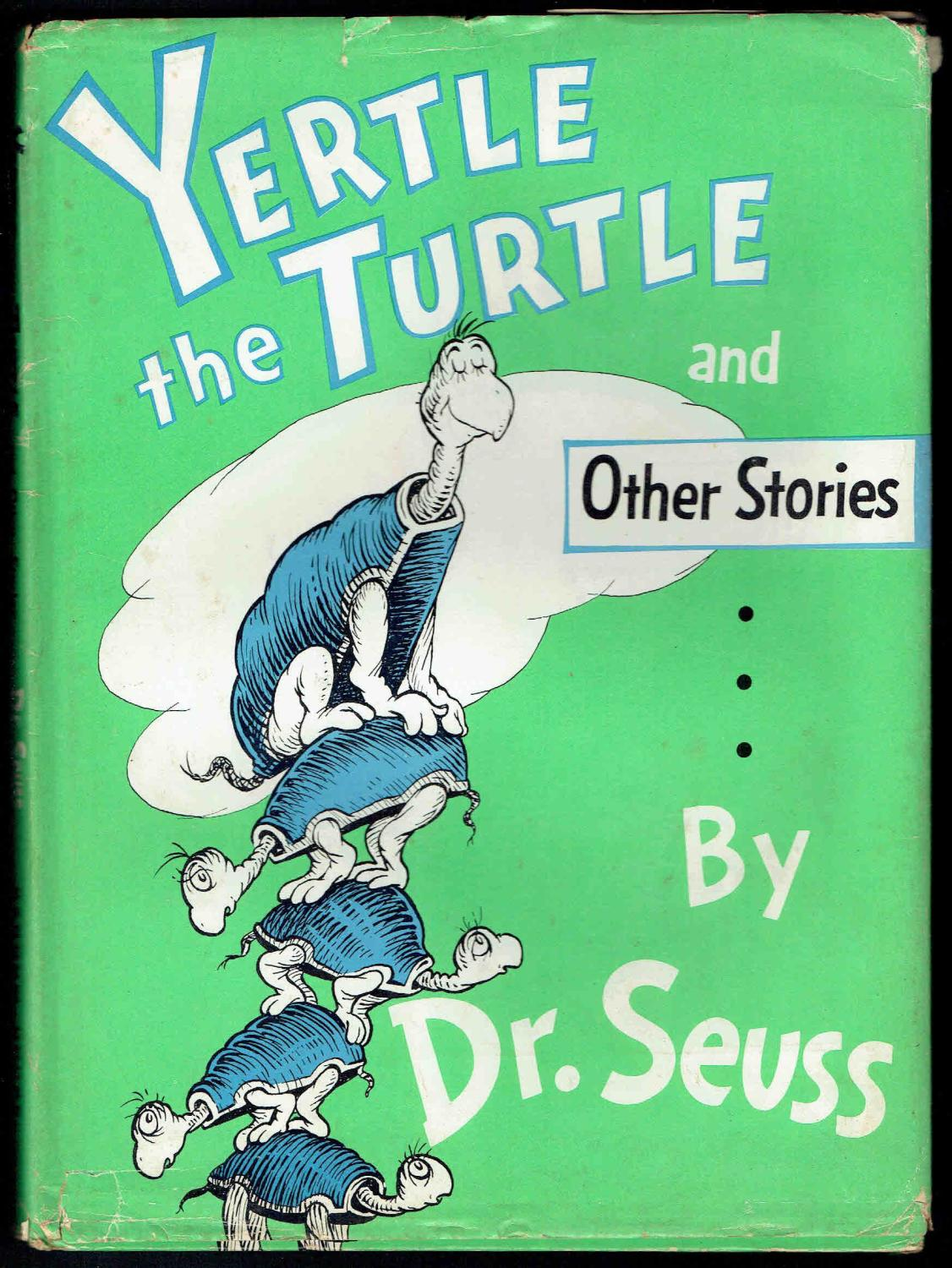 Yertle The Turtle And Other Stories By Dr Seuss Good Hardcover 1958 3rd Sunset Books Look at that turtle go, bro / on a far away island of this song is a funky version of the dr. yertle the turtle and other stories