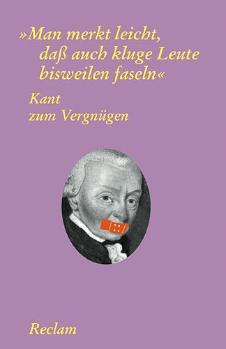 """Kant zum Vergnügen: """"Man merkt leicht, dass: Kant, Immanuel"""