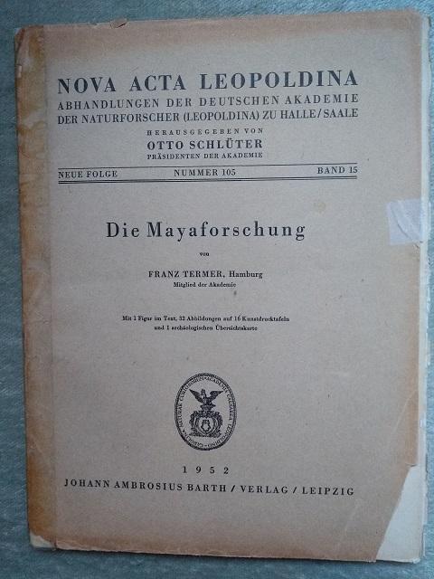 Die Mayaforschung.: Termer, Franz,
