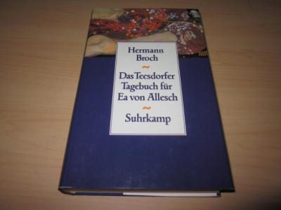 Das Teesdorfer Tagebuch für Ea von Allesch: Broch, Hermann