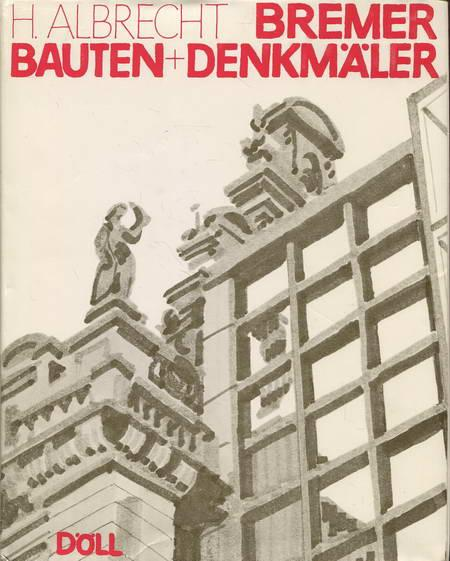 Bremer Bauten und Denkmäler: Albrecht, H.