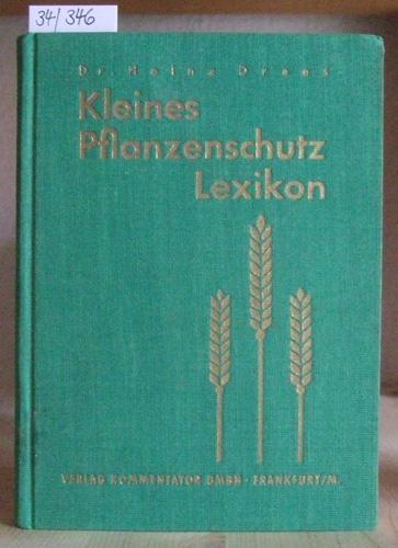 Kleines Pflanzenschutz-Lexikon.: Drees, H.: