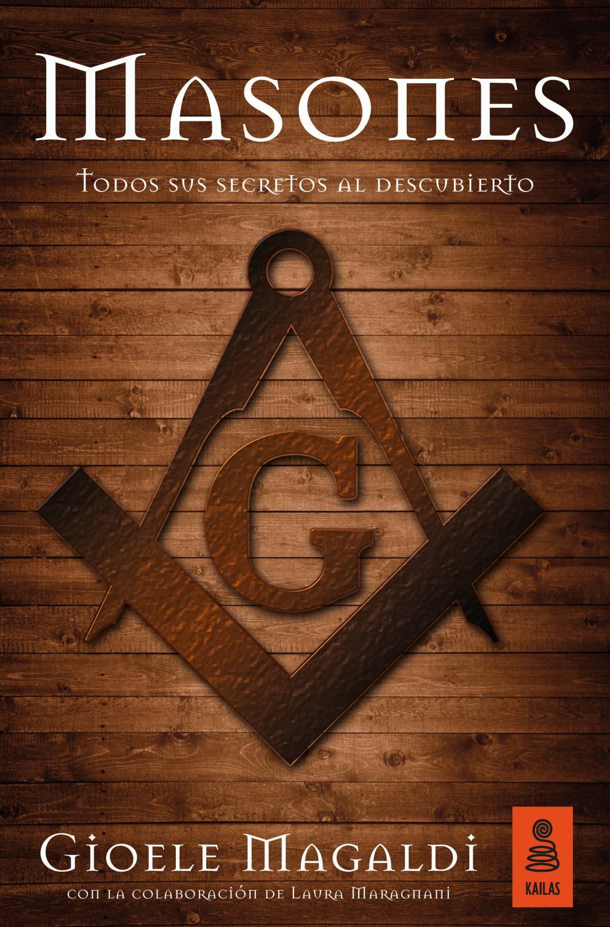 Masones todos sus secretos al descubierto - Magaldi, Gioele