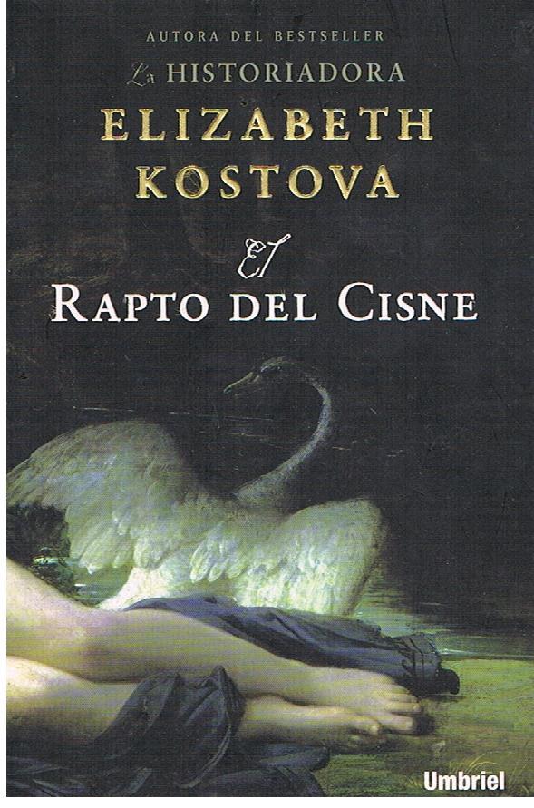 El rapto del cisne. - Elizabeth Kostova.