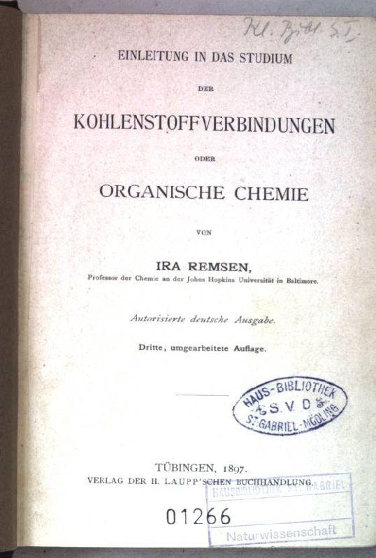 Einleitung in das Studium der Kohlenstoffverbindungen oder: Remsen, Ira:
