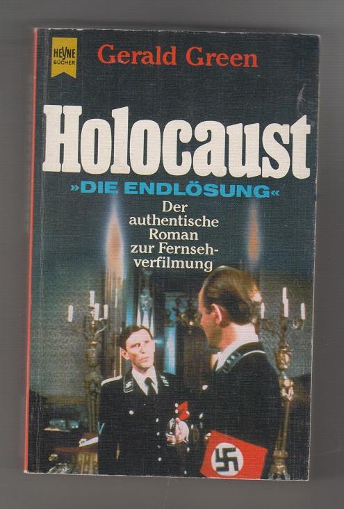 """Holocaust : """"Die Endlösung"""" ; Roman. [Dt.: Green, Gerald"""