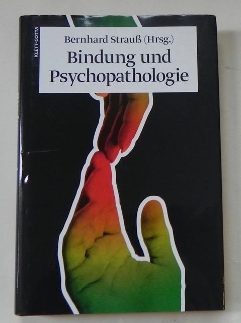 Bindung und Psychopathologie.: Strauss, Bernhard (Hrsg.)