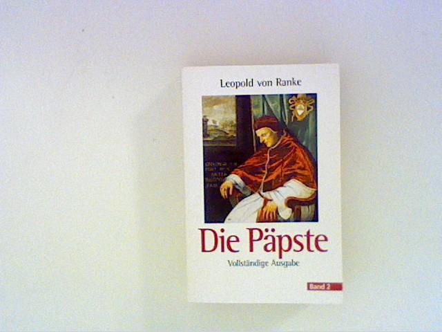 Die Päpste - Bd. 2 : Die: Ranke, Leopold von: