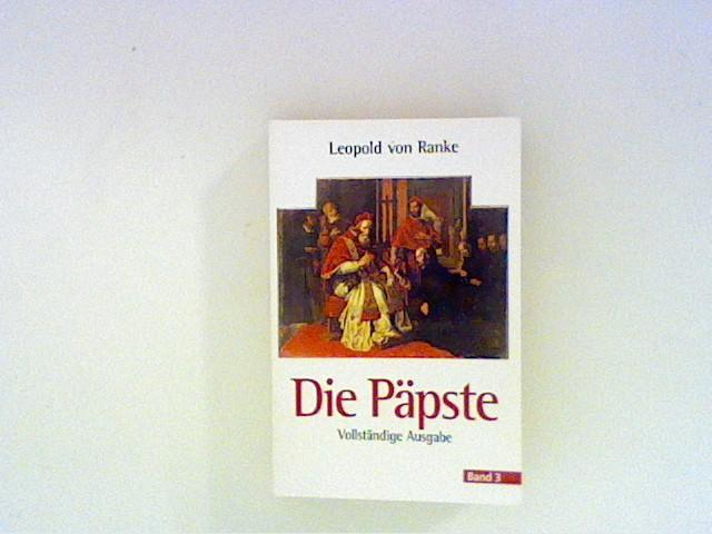 Die Päpste - Bd. 3: Die römischen: Ranke, Leopold von: