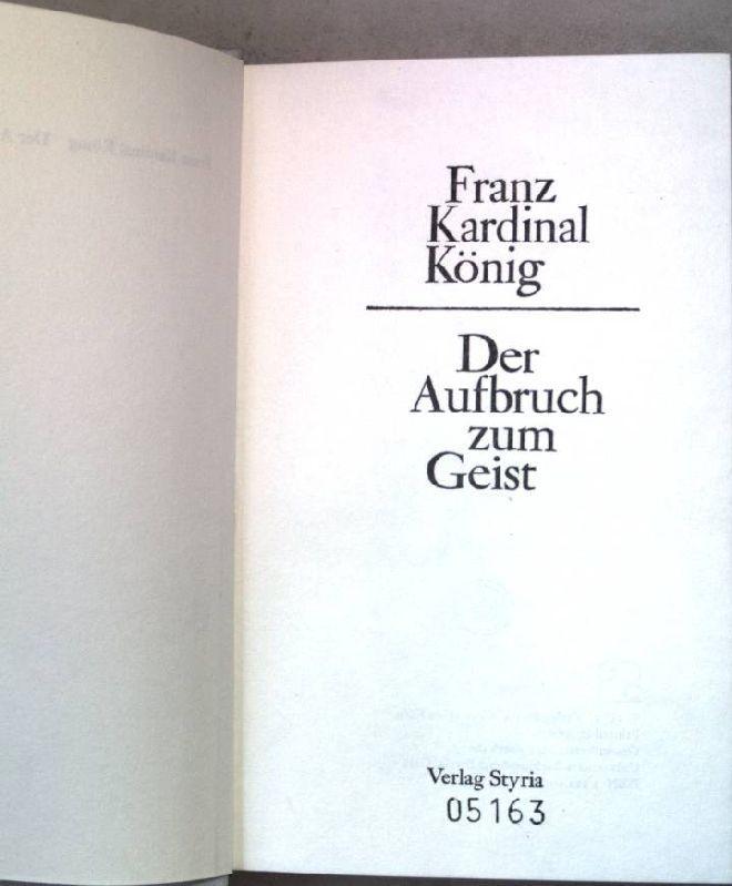 Der Aufbruch zum Geist.: König, Franz: