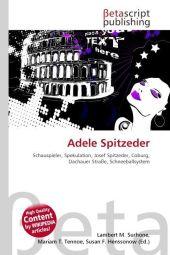 Adele Spitzeder: Lambert M Surhone