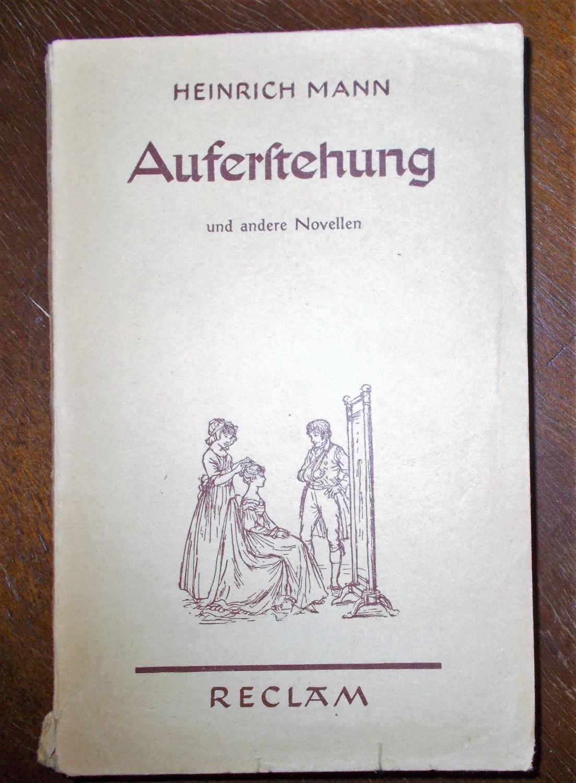 Auferstehung und andere Novellen: Heinrich Mann