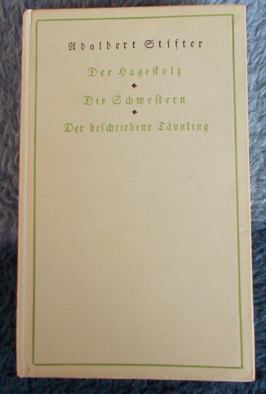 Der Hagestolz - Die Schwestern - Der: Adalbert Stifter