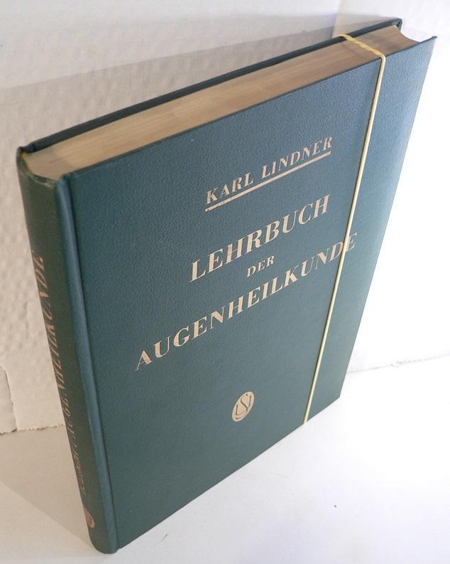 Lehrbuch der Augenheilkunde. Mit 284 Abbildungen im: Lindner, Karl: