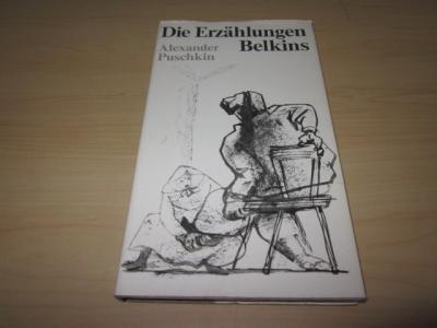 Die Erzählungen Belkins. Mit 28 Pinselzeichnungen von: Puschkin, Alexander