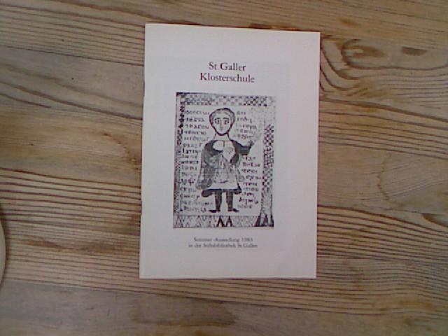St. Galler Klosterschule. Sommer-Ausstellung in der Stiftsbibliothek: Ochsenbein, Peter:
