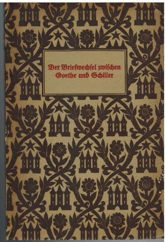 Der Briefwechsel zwischen Goethe und Schiller -: Goethe und Schiller: