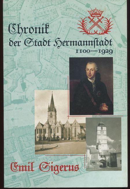 Chronik der Stadt Hermannstadt 1100 - 1929.: Sigerus, Emil: