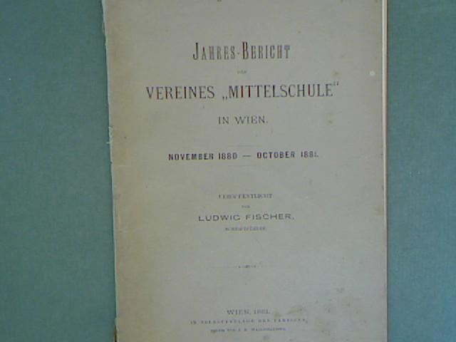 """Jahres-Bericht des Vereines """"Mittelschule"""" in Wien. November: Fischer, Ludwig:"""