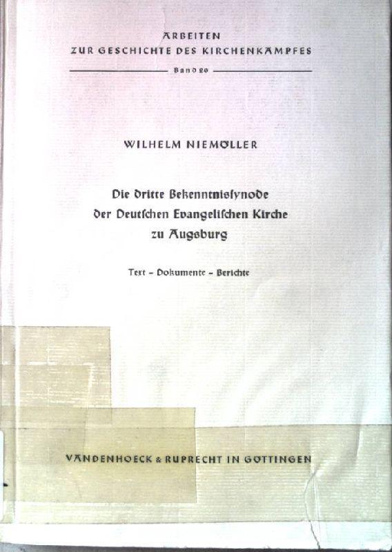 Die dritte Bekenntnissynode der Deutschen Evangelischen Kirche: Niemöller, Wilhelm: