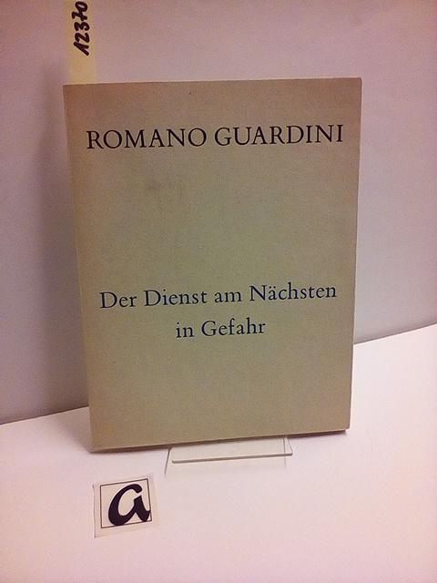 Der Dienst am Nächsten in Gefahr.: Guardini, Romano