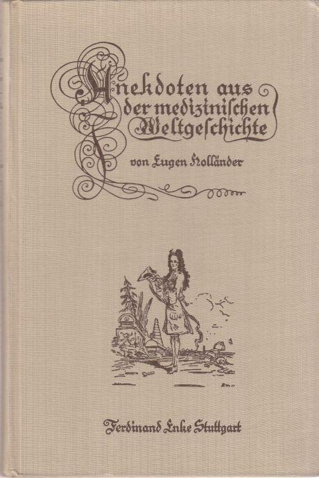 Anektoden aus der medizinischen Weltgeschichte.: Holländer, Eugen.: