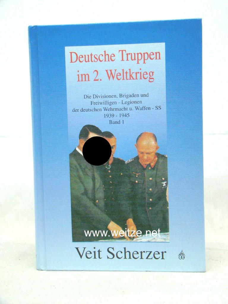 Deutsche Truppen im 2. Weltkrieg - Die: Scherzer, V.,: